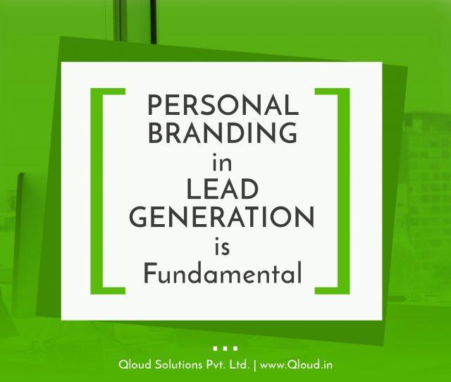 Personal branding in lead generation is fundamental